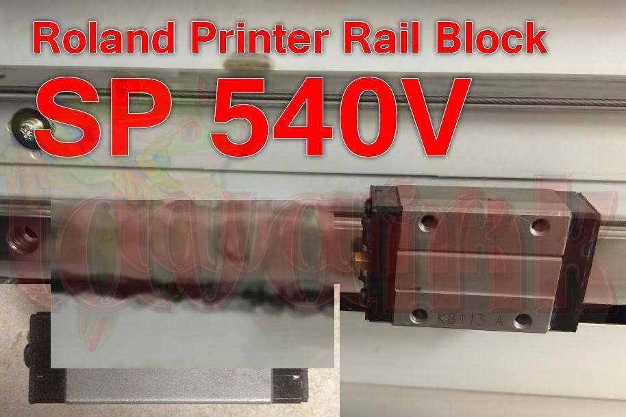 Roland Printer SP540V Rail Block