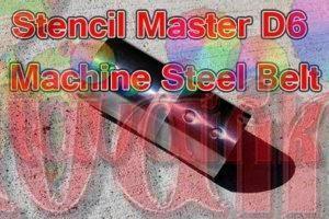 Stencil Master D6 Machine Steel Belt