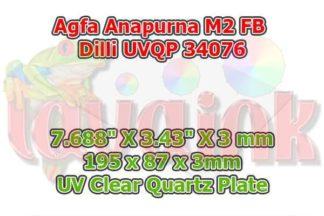 Agfa Anapurna M2 UV Quartz Plate | agfa anapurna m2 uv clear quartz plate | Dilli UVQP 34076